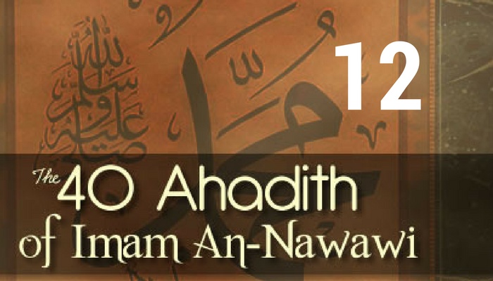 Hadith 12 – Leaving that Which Does Not Concern You