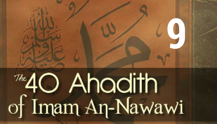 Hadith 9 –  How are Obligations to be Fulfilled